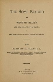 Cover of: The home beyond, or, Views of heaven and its relation to earth | Fallows, Samuel Bp