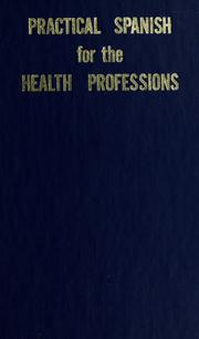 Cover of: Practical Spanish for the health professions | Frank Benítez