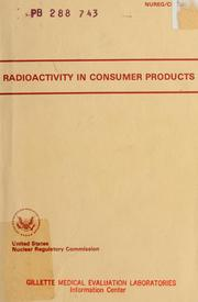 Cover of: Radioactivity in consumer products | edited by A. Alan Moghissi ... [et al.].