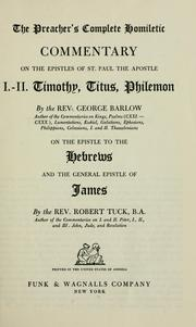 Cover of: The preacher's complete homiletic commentary on the epistles of St. Paul the apostle | Barlow, George