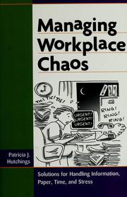 Cover of: Managing workplace chaos | Patricia J. Hutchings