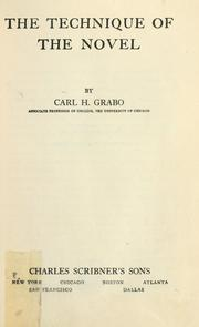 Cover of: The technique of the novel by Carl Henry Grabo