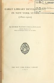 Cover of: Early library development in New York State (1800-1900) by George Watson Cole