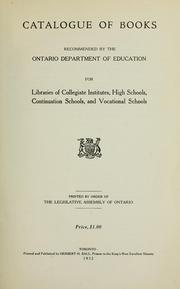 Cover of: Catalogue of books recommended by the Ontario department of education for libraries of collegiate institutes, high schools, continuation schools and vocational schools by Ontario. Dept. of Education