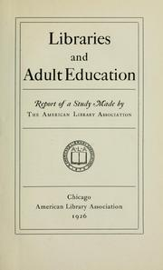 Cover of: Libraries and adult education | American Library Association.  Commission on the Library and Adult Education