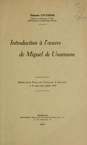 Cover of: Introduction a l'oeuvre de Miguel de Unamuno | Etienne Vauthier