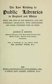 Cover of: The law relating to public libraries in England and Wales | Arthur R. Hewitt