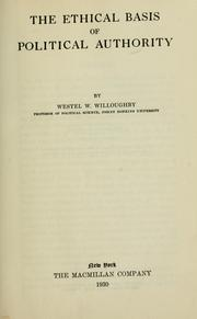Cover of: The ethical basis of political authority | Westel Woodbury Willoughby