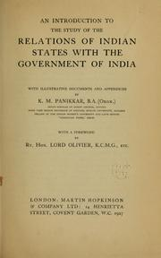 Cover of: An introduction to the study of the relations of Indian states with the government of India by K. M. Panikkar