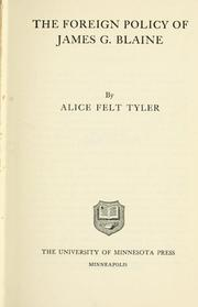 The foreign policy of James G. Blaine by Alice Felt Tyler