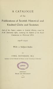 Cover of: A catalogue of the publications of Scottish historical and kindred clubs and societies | Cyril Matheson