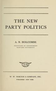 Cover of: The new party politics | Arthur Norman Holcombe