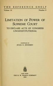 Cover of: Limitation of power of Supreme court to declare acts of Congress unconstitutional | Julia E. Johnsen