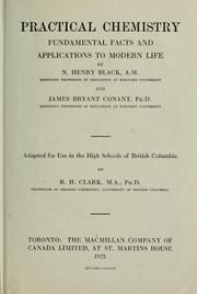 Cover of: Practical chemistry: fundamental facts and applications to modern life | N. Henry Black