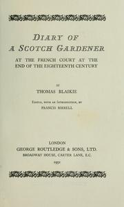 Cover of: Diary of a Scotch gardener at the French court at the end of the eighteenth century | Thomas Blaikie