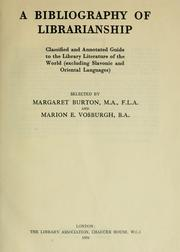 Cover of: A bibliography of librarianship | Margaret Burton