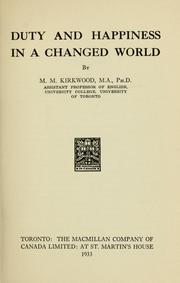 Cover of: Duty and happiness in a changed world by Mrs. Mossie May (Waddington) Kirkwood