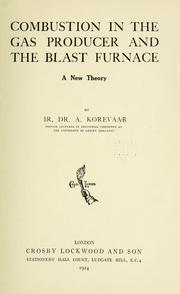 Cover of: Combustion in the gas producer and the blast furnace by A. Korevaar