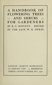 Cover of: A handbook of flowering trees and shrubs for gardeners | R. C. Notcutt