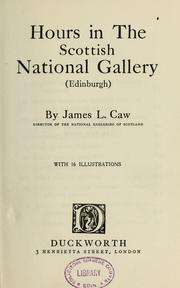 Cover of: Hours in the Scottish National gallery (Edinburgh) by Caw, J. L. Sir