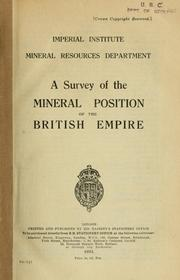 Cover of: A survey of the mineral position of the British Empire. | London (England). Commonwealth Institute. Mineral Resources Dept.