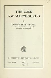 Cover of: The case for Manchoukuo | George Bronson Rea