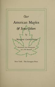 Cover of: Our American maples [and] some others | Finlay Mrs. Margaret Curtin