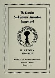 Cover of: History, 1900-1925 by Canadian Seed Growers' Association