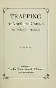 Cover of: Trapping in northern Canada | Robert George Hodgson