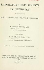 Cover of: Laboratory experiments in chemistry to accompany Black and Conant's Practical Chemistry | N. Henry Black
