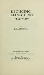 Cover of: Reducing selling costs profitably | R. G. Alexander