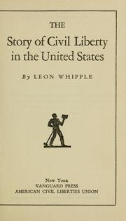 Cover of: The story of civil liberty in the United States | John Whipple