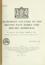Cover of: Grapefruit culture in the British West Indies and British Honduras by Harold Clark Powell