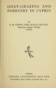 Cover of: Goat-grazing and forestry in Cyprus by Arthur Harold Unwin