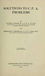 Cover of: Solutions to C. P. A. problems | Jacob B. Taylor
