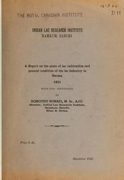 Cover of: A report on the state of lac cultivation and general condition of the lac industry in Burma, 1931, with two appendices | Indian Lac Research Institute