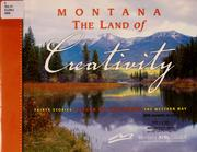 Cover of: Montana the land of creativity | Montana Arts Council