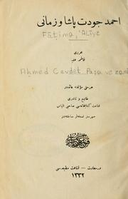 Cover of: Aḥmed Cevdet Paşa ve zamāni | Fāṭima 'Alīye