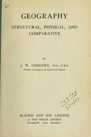Cover of: Geography, structural, physical, and comparative | J. W. Gregory