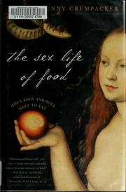 Cover of: The sex life of food | Bunny Crumpacker