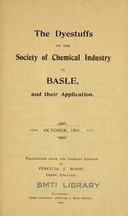 Cover of: The dyestuffs of the Society of Chemical Industry in Basle and their application | Percival J. Wood