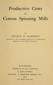 Cover of: Productive costs in cotton spinning mills | Arthur H. Hardman