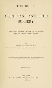 Cover of: The rules of aseptic and antiseptic surgery by Arpad G. Gerster