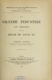 Cover of: La grande industrie en France sous le règne de Louis XV | Germain Martin