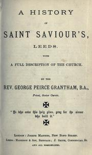 Cover of: A history of Saint Saviour's, Leeds by George Peirce Grantham