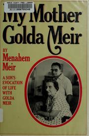 My mother, Golda Meir