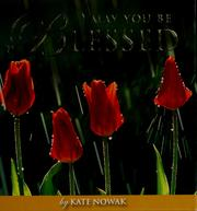 Cover of: May you be blessed | Kate Nowak