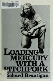 Cover of: Loading mercury with a pitchfork | Richard Brautigan