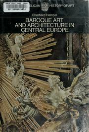 Cover of: Baroque art and architecture in central Europe: Germany, Austria, Switzerland, Hungary, Czechoslovakia, Poland. | Eberhard Hempel