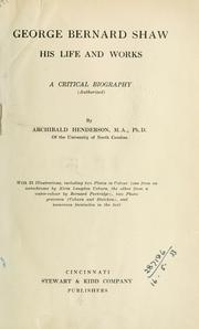 Cover of: George Bernard Shaw, his life and works by Henderson, Archibald